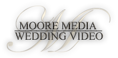Moore Wedding Videos